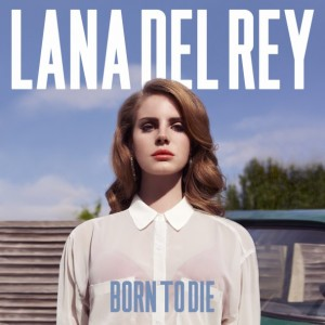Lana Del Ray - Born to Die - 2012